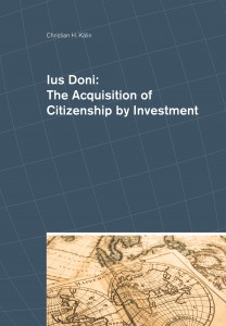 <p>Ius Doni: The Acquisition of Citizenship by Investment</p>